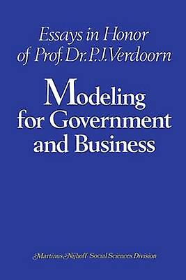 modeling for government and business essays in honor of prof dr  modeling for government and business essays in honor of prof dr p j  verdoorn by
