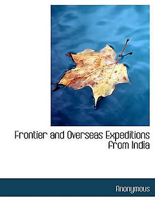 Frontier And Overseas Expeditions From India By Anonymous
