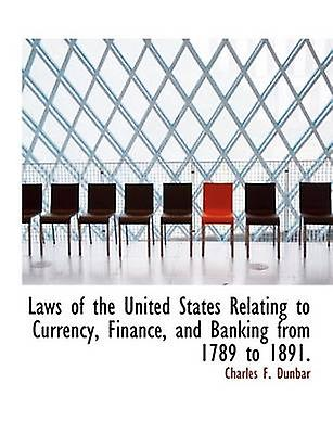 Laws of the United States Relating to Currency Finance and