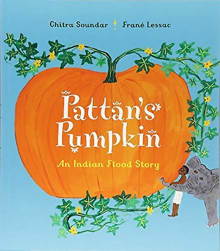 Pattan S Pumpkin An Indian Flood Story By Pattan S