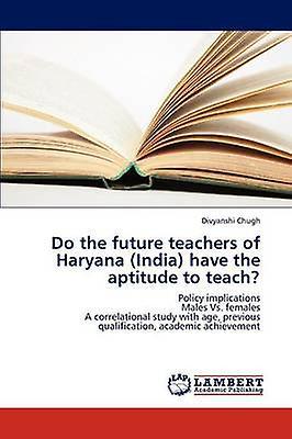 Do The Future Teachers Of Haryana India Have The Aptitude