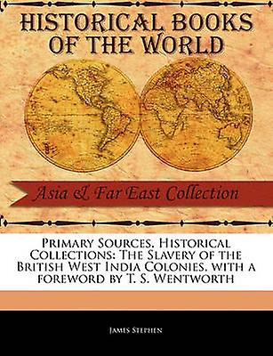 The Slavery Of The British West India Colonies By Stephen