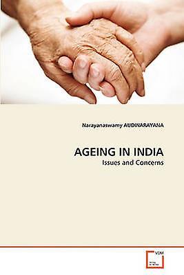 Ageing In India By Audinarayana Amp Narayanaswamy Fruugo
