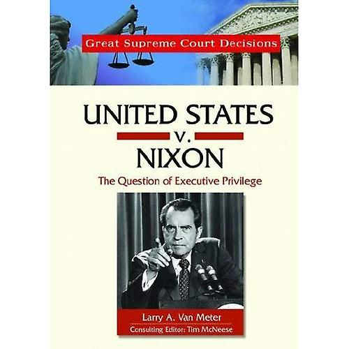 Executive Privilege Is Best Defined As: United States V. Nixon: The Question Of Executive
