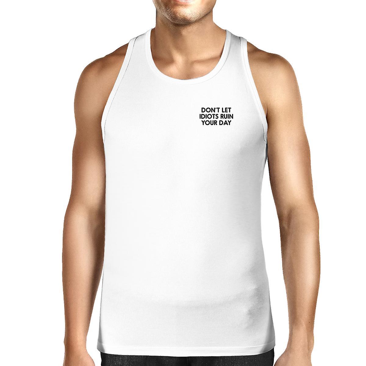 Inte förstöra Idiot din dag Mens vit ärmlös Tank Top Gym skjorta ... b90c34ad6c75a