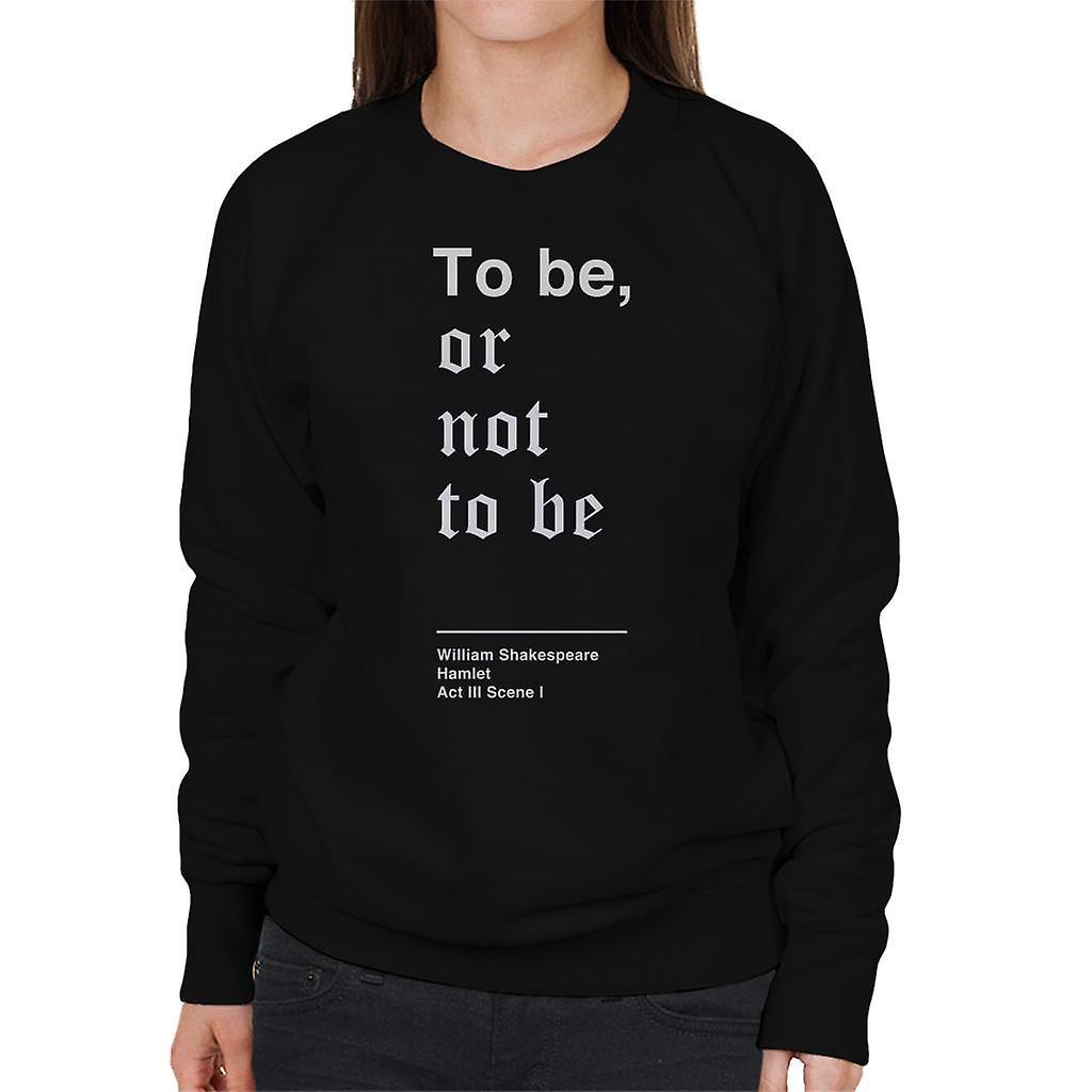 Sein Oder Nichtsein Hamlet Shakespeare Zitat Damen Sweatshirt