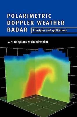 Polarimetric Doppler Weather Radar Principles and Applications by Bringi &  V  N