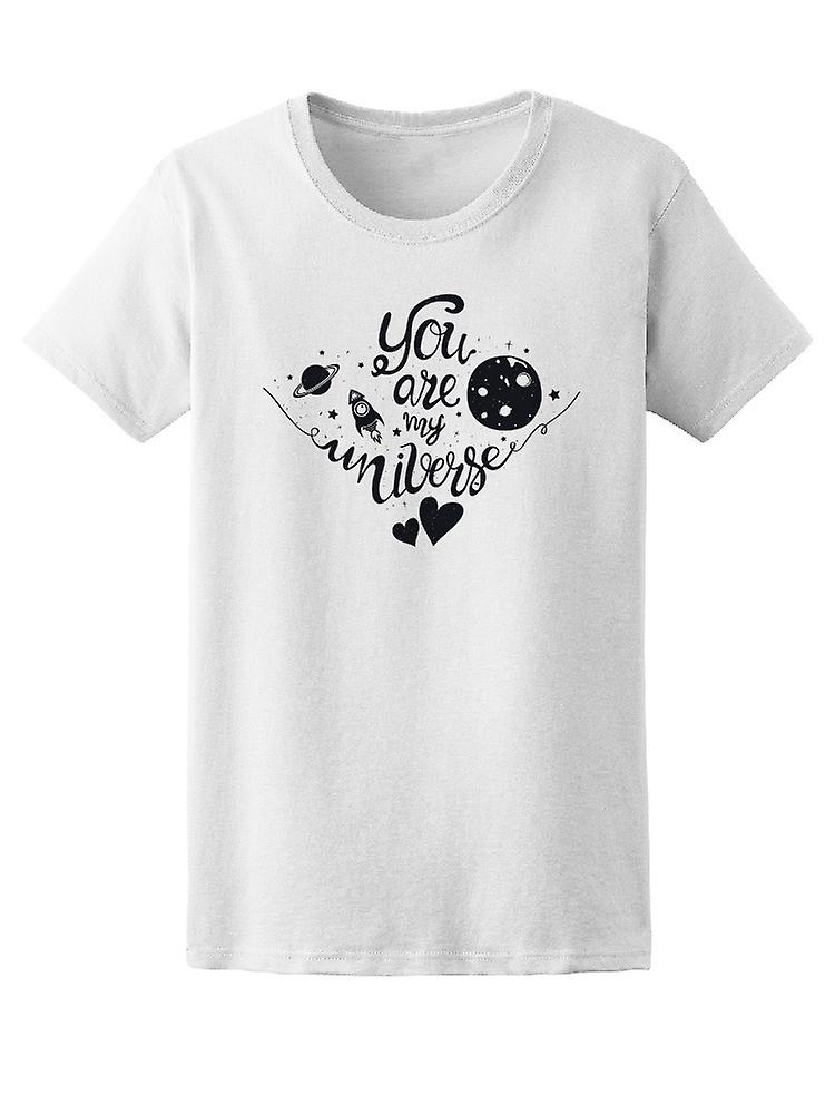 You Are My Universe Love Quote Tee Women S Image By Shutterstock