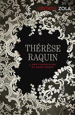 therese raquin 9780099573531 by emile zola adam thorpe
