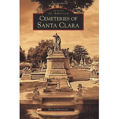 Cemeteries Of Santa Clara, California (Images Of America