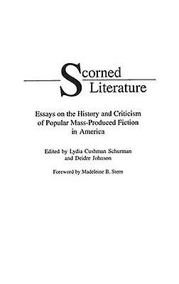 College Essay Writing Services  Thesis For An Essay also English Composition Essay Scorned Literature Essays On The History And Criticism Of Popular  Massproduced Fiction In America By Schurman  Lydia Example Report Essay