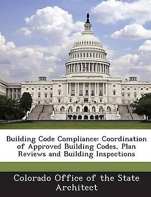 Building Code Compliance Coordination of Approved Building Codes Plan  Reviews and Building Inspections by Colorado Office of the State Architect