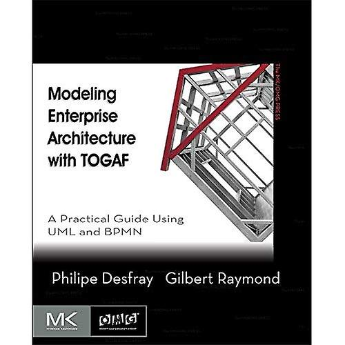 Modeling Enterprise Architecture With TOGAF: A Practical
