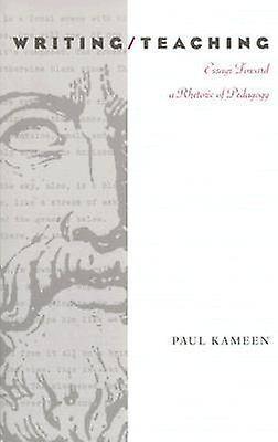 writingteaching   essays toward a rhetoric of pedagogy by paul  writingteaching   essays toward a rhetoric of pedagogy by paul kameen