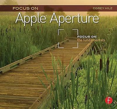 Focus On Series Focus On Apple Aperture Focus on the Fundamentals