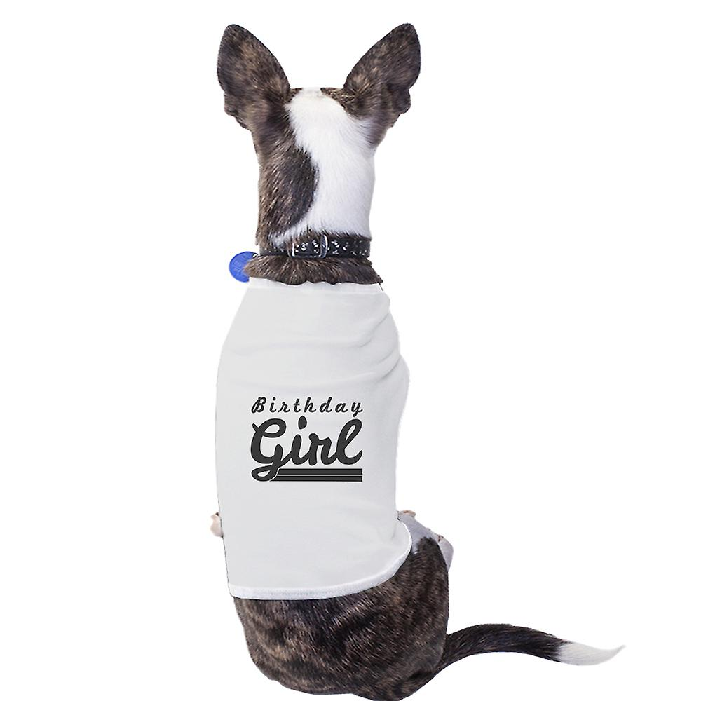 Birthday Girl Shirt White Cute Pet Clothes Unique Dog Lover Gifts