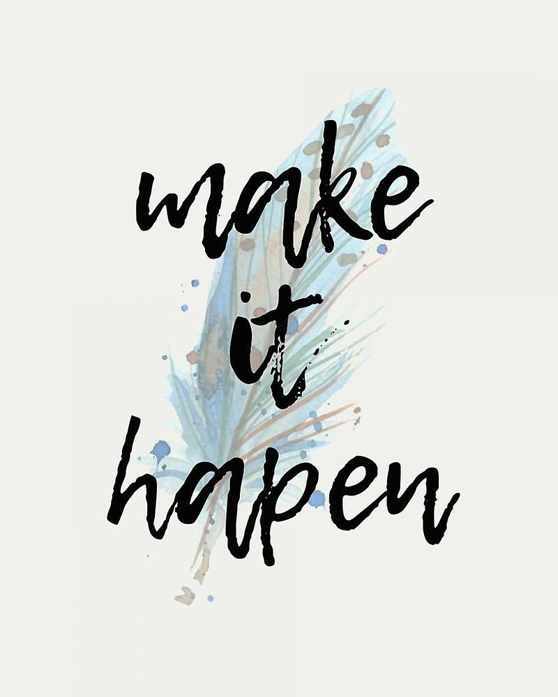 Make It Happen Poster Print By Kimberly Allen