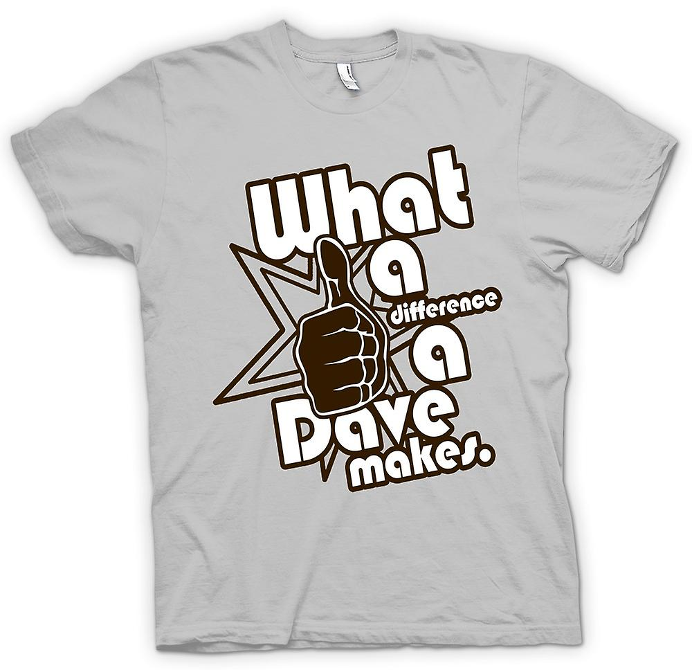 562b7ad7f Mens T-shirt - What A Difference A Dave Makes - Funny