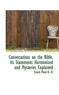 Conversations on the Bible  Its Statements Harmonized and Mysteries  Explained by Pond & Enoch