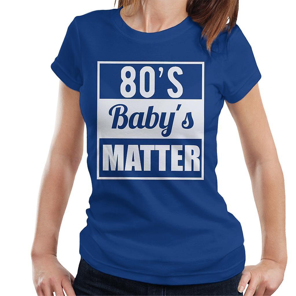80 ' erne babys Matter dame T shirt
