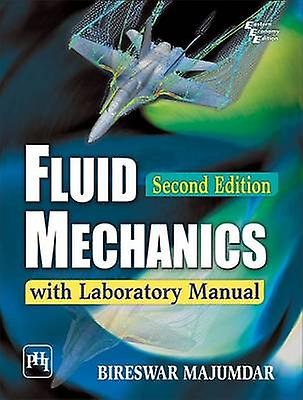 Fluid Mechanics with Laboratory Manual (2nd Revised edition) by Bires