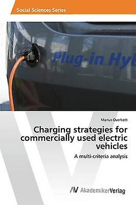 Charging Strategies For Commercially Used Electric