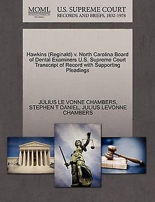Hawkins Reginald v  North Carolina Board of Dental Examiners U S  Supreme  Court Transcript of Record with Supporting Pleadings by VONNE CHAMBERS &