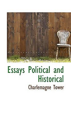 essays political and historical by tower  charlemagne  fruugo essays political and historical by tower  charlemagne