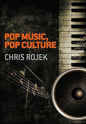 Pop Music Pop Culture By Rojek Amp Chris Fruugo