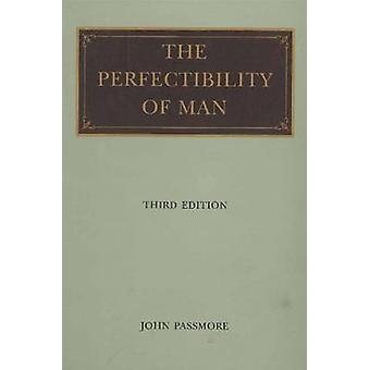 Perfectibility of Man - 3rd Edition by John Passmore - 9780865972582