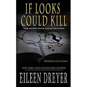 If Looks Could Kill Murder Mystery by Dreyer & Eileen