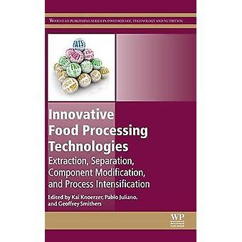 Innovative Food Processing Technologies by Knoerzer & Kai