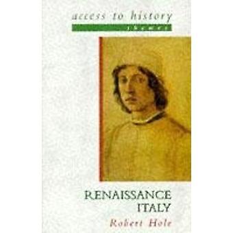 Toegang tot geschiedenis Thema's Renaissance Italië door Robert hole
