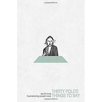 Thirty Polite Things to Say by Kit Reed
