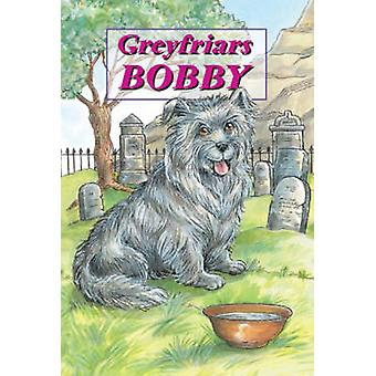 Greyfriars Bobby  The Story of an Edinburgh Dog by David Ross