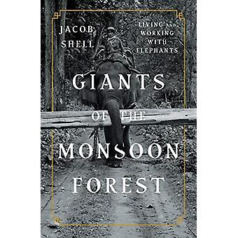 Giants of the Monsoon Forest by Jacob Shell