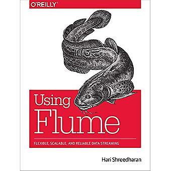 Utilisation Flume: Flexible, évolutives et fiables des données en Streaming