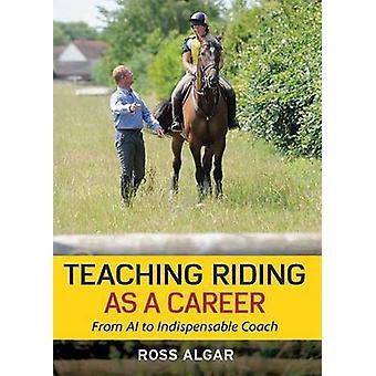 Teaching Riding as a Career von Ross Algar