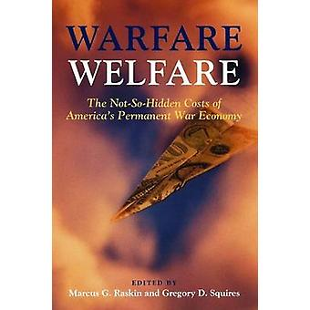 Warfare Welfare by Marcus G. RaskinGregory D. Squires