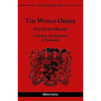 The World Order  Our Secret Rulers by Mullins & Eustace Clarence