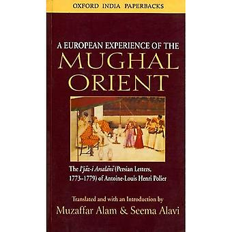 A European Experience of the Mughal Orient: The Ijaz-I Arsalani (Persian Letters, 1773-1779) of Antoine-Louis Henri Polier (Oxford India Paperbacks)
