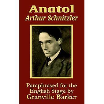 Anatol by Schnitzler & Arthur