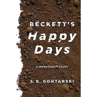 Becketts Happy Days A Manuscript Study by GONTARSKI
