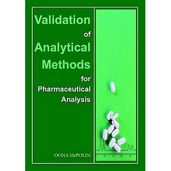 Validation of Analytical Methods for Pharmaceutical Analysis by McPolin & Oona