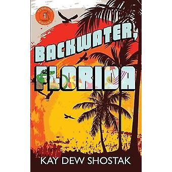 Backwater Florida by Shostak & Kay Dew
