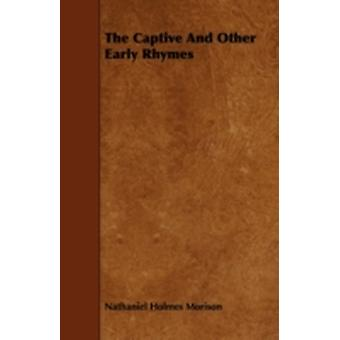 The Captive And Other Early Rhymes by Morison & Nathaniel Holmes
