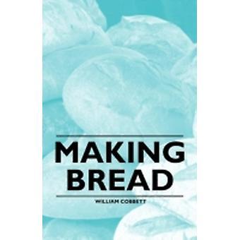 Making Bread by Cobbett & William