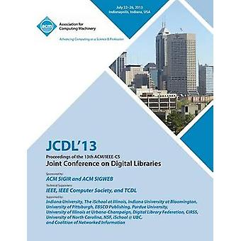 Jcdl 13 Proceedings of the 13th ACMIEEECS Joint Conference on Digital Libraries by Jcdl 13 Conference Committee