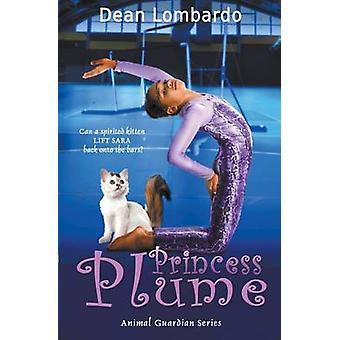 Princess Plume by Lombardo & Dean