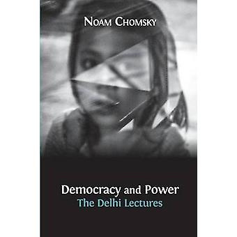 Democracy and Power The Delhi Lectures by Chomsky & Noam